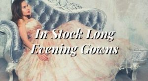 In Stock Long Evening Gowns