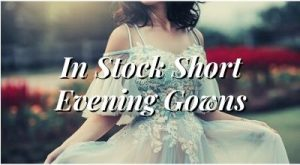 In Stock Short Evening Gowns