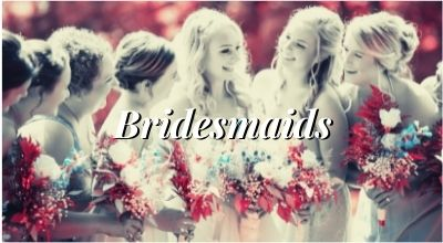 Bridesmaids Dresses and Gowns